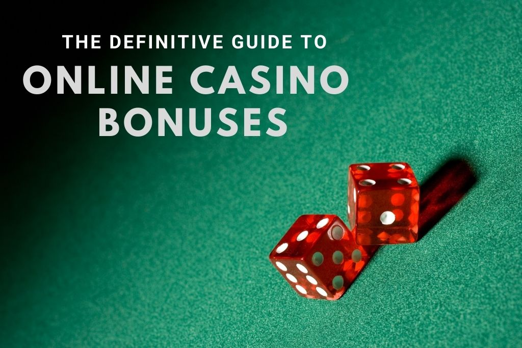 The Definitive Guide To Online Casino Bonuses 1