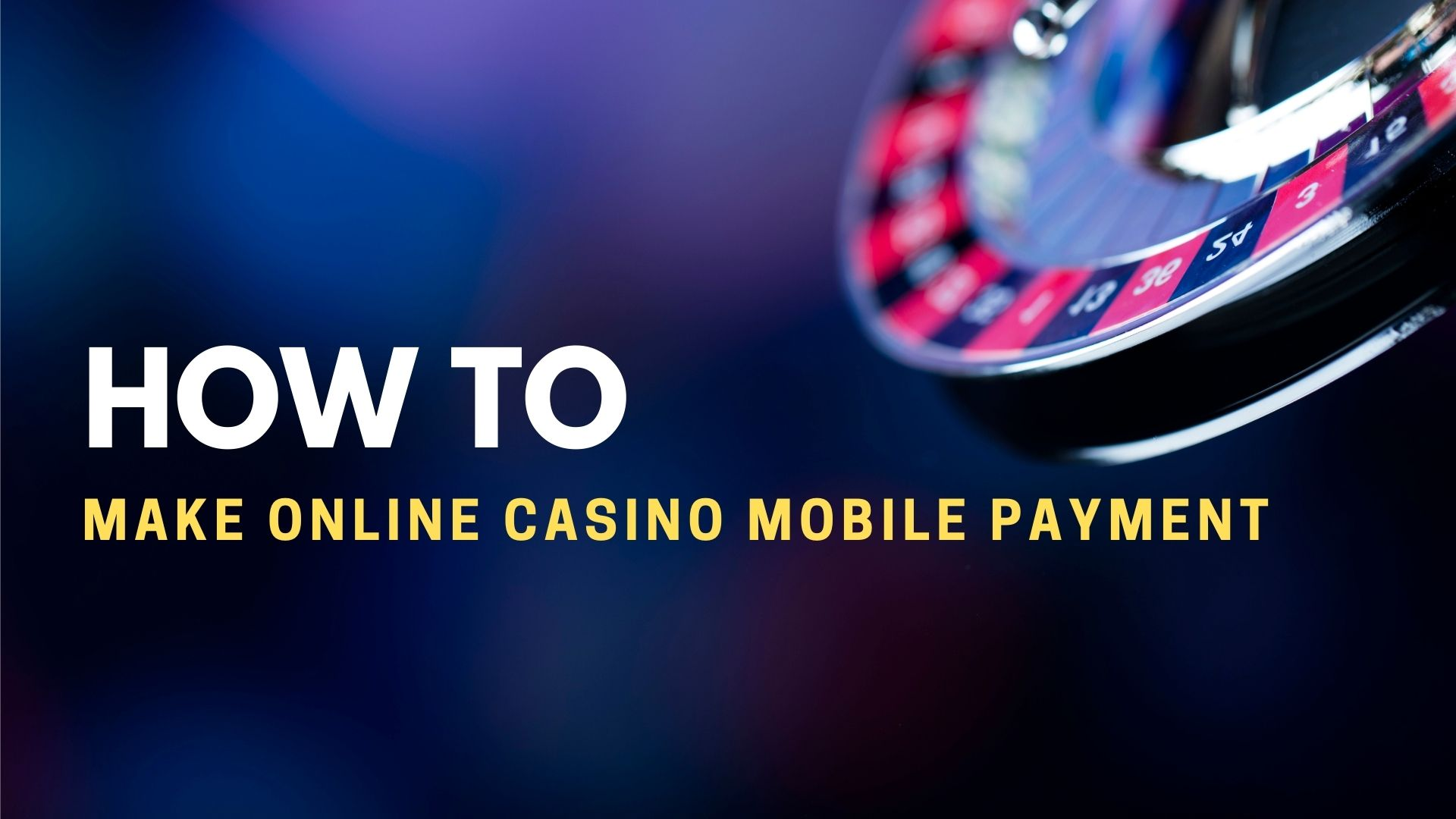 How To Make Online Casino Mobile Payment