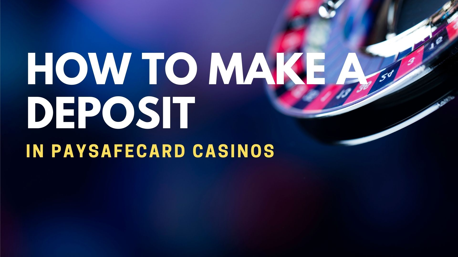How To Make A Deposit In Paysafecard Casinos
