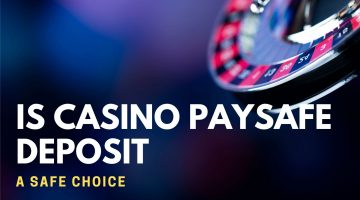 Is Casino Paysafe Deposit A Safe Choice