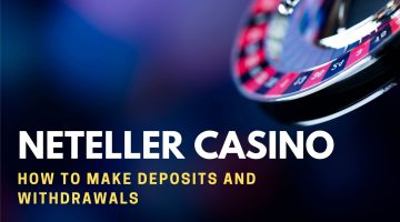 Neteller Casino How To Make Deposits And Withdrawals
