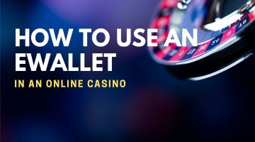 How To Use An Ewallet In An Online Casino