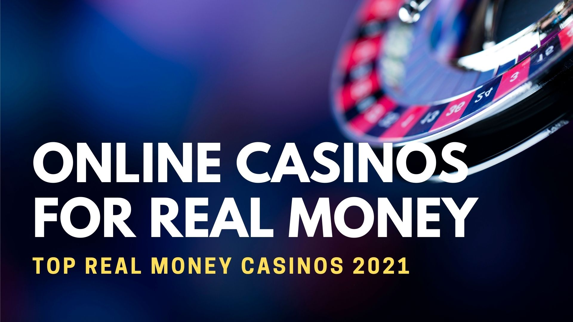 Online Casinos For Real Money Top Real Money Casinos 2021