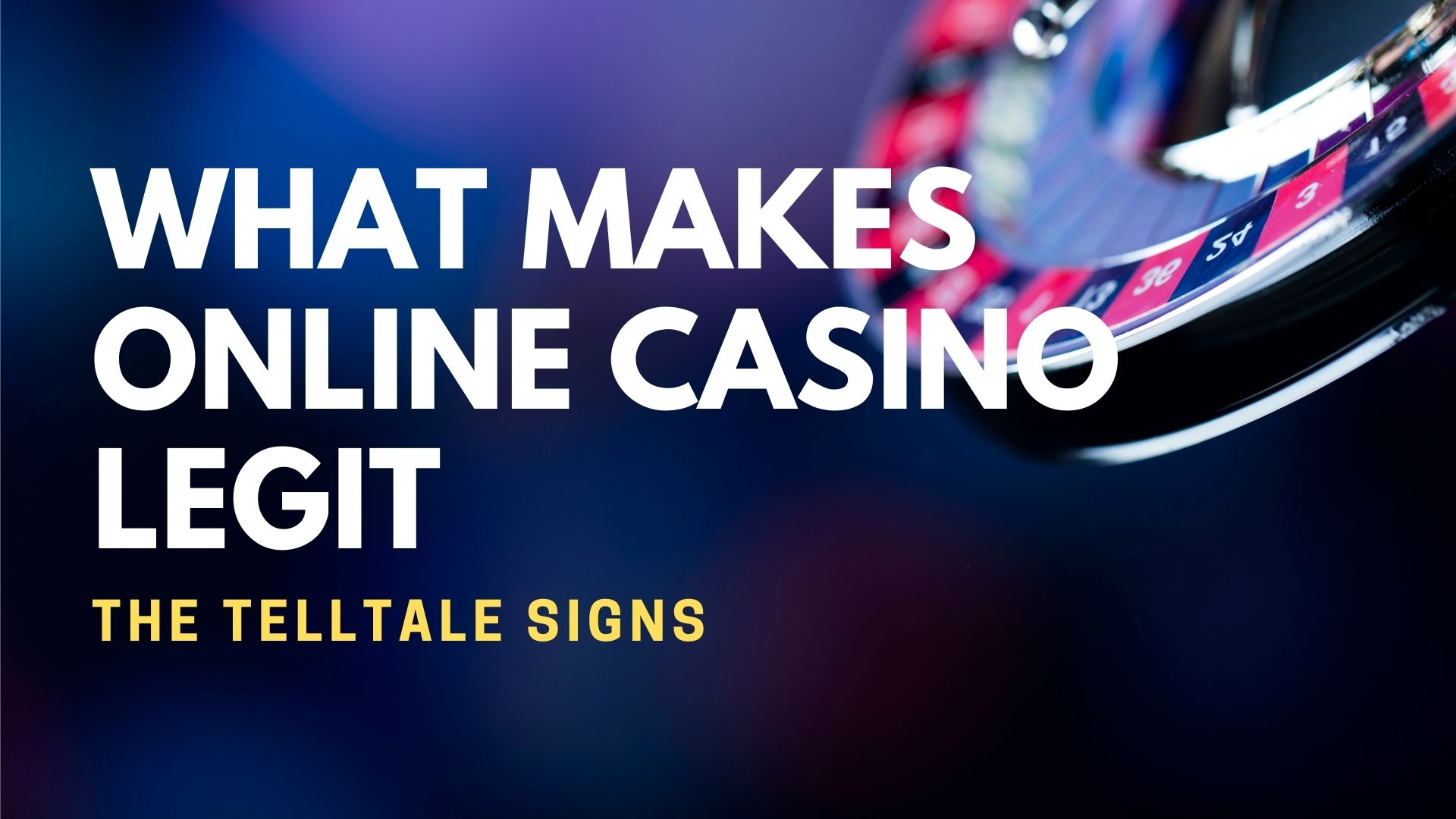 What Makes Online Casino Legit The Telltale Signs