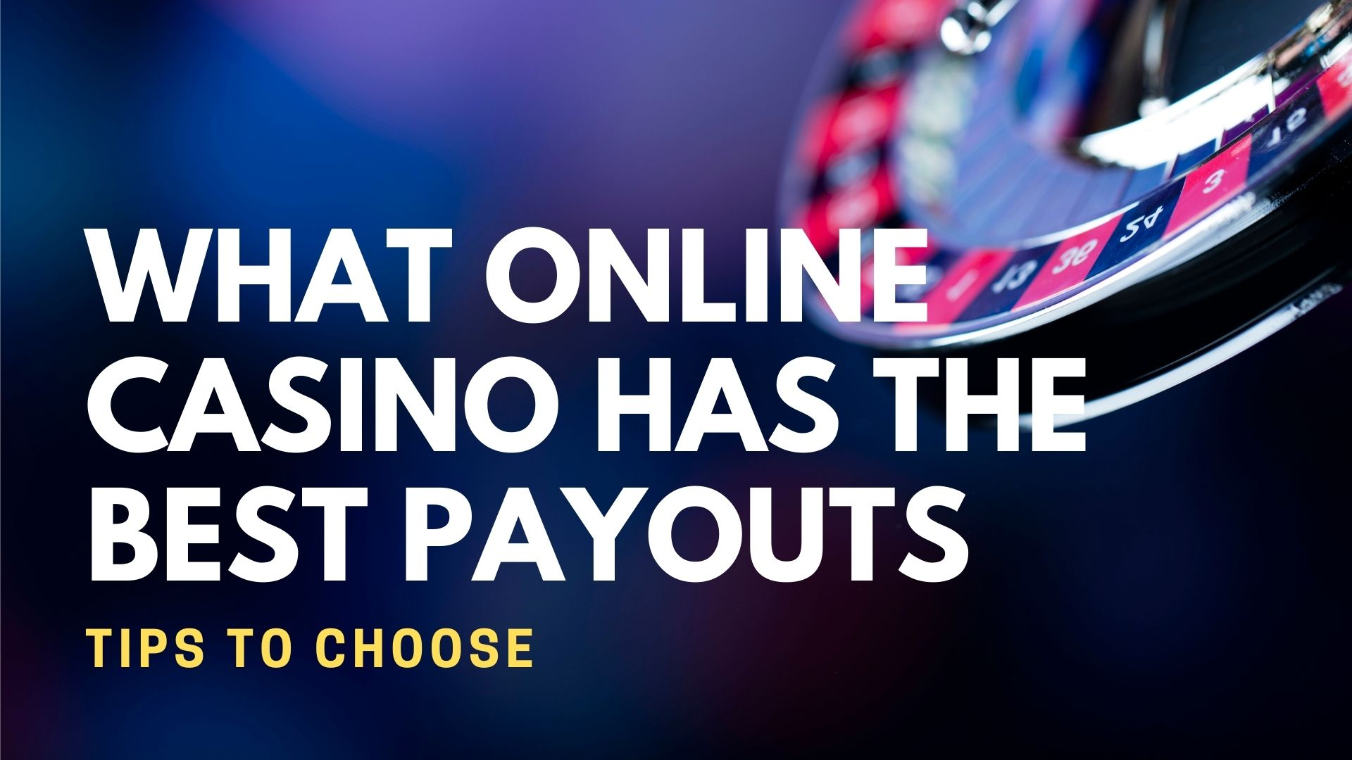 What Online Casino Has The Best Payouts Tips To Choose